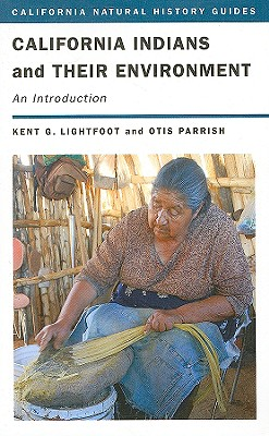 California Indians and Their Environment By Lightfoot, Kent G./ Parrish, Otis